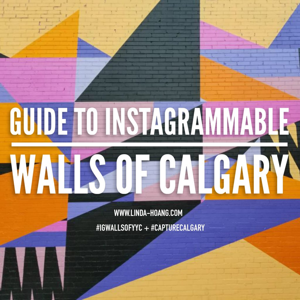 Instagrammable Walls of Calgary Capture Calgary