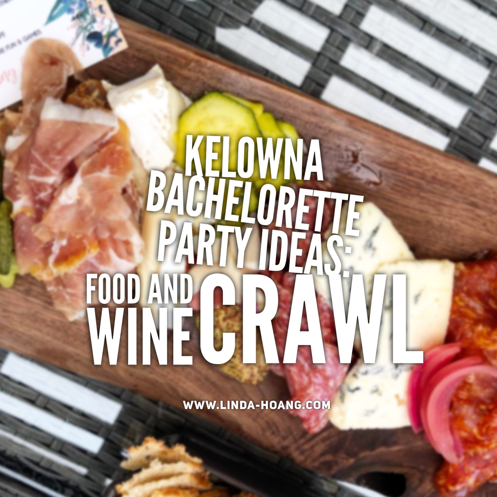 Kelowna British Columbia Bachelorette Food and Drink Crawl - Explore Kelowna