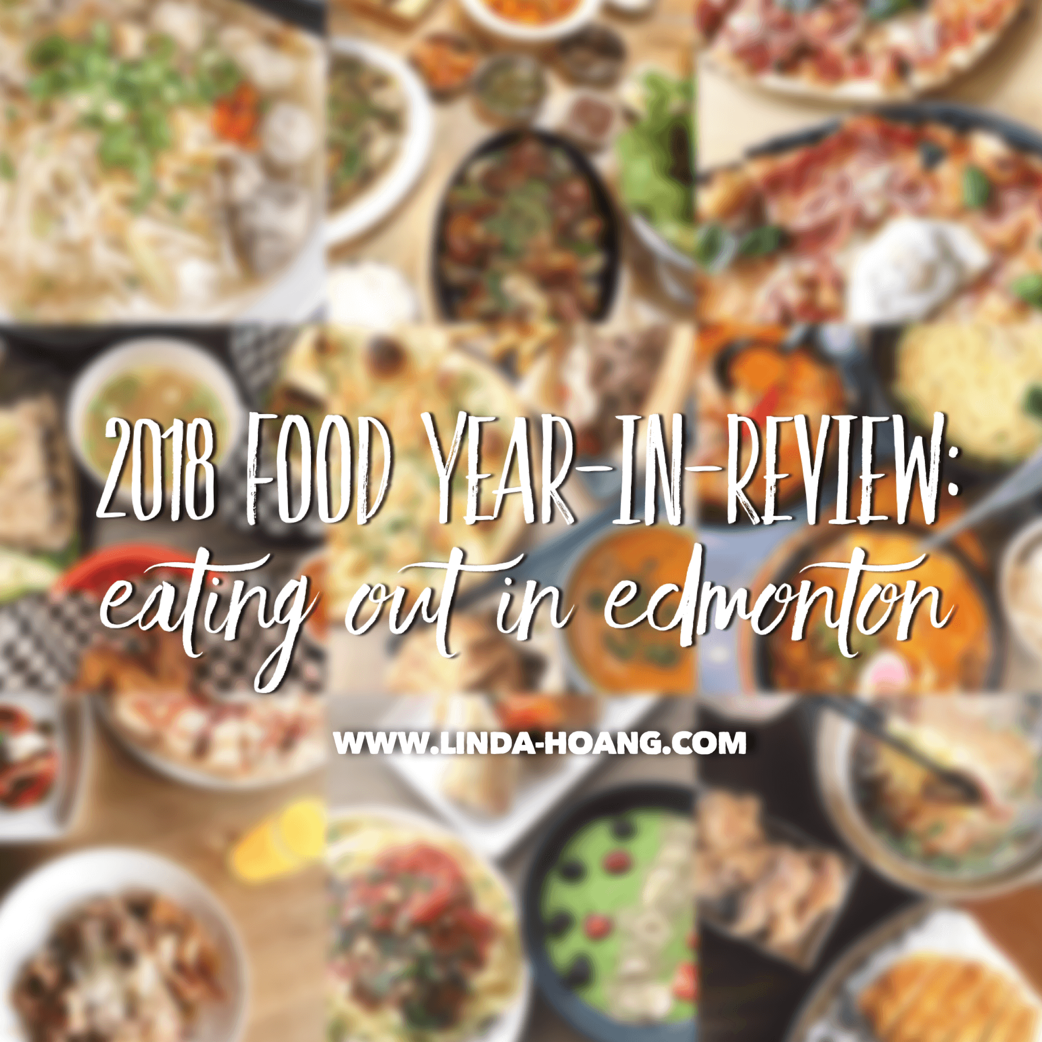 2018 Food Year in Review Explore Edmonton Restaurants Eating Out