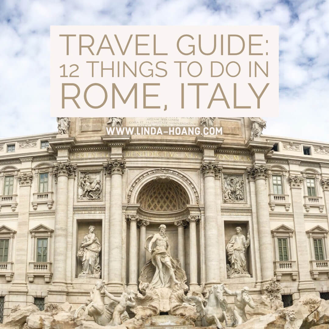 Explore Rome - Travel Italy - Guide 12 Things To Do in Rome