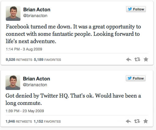 The WhatsApp creator was turned down by Facebook & Twitter back in 2009!