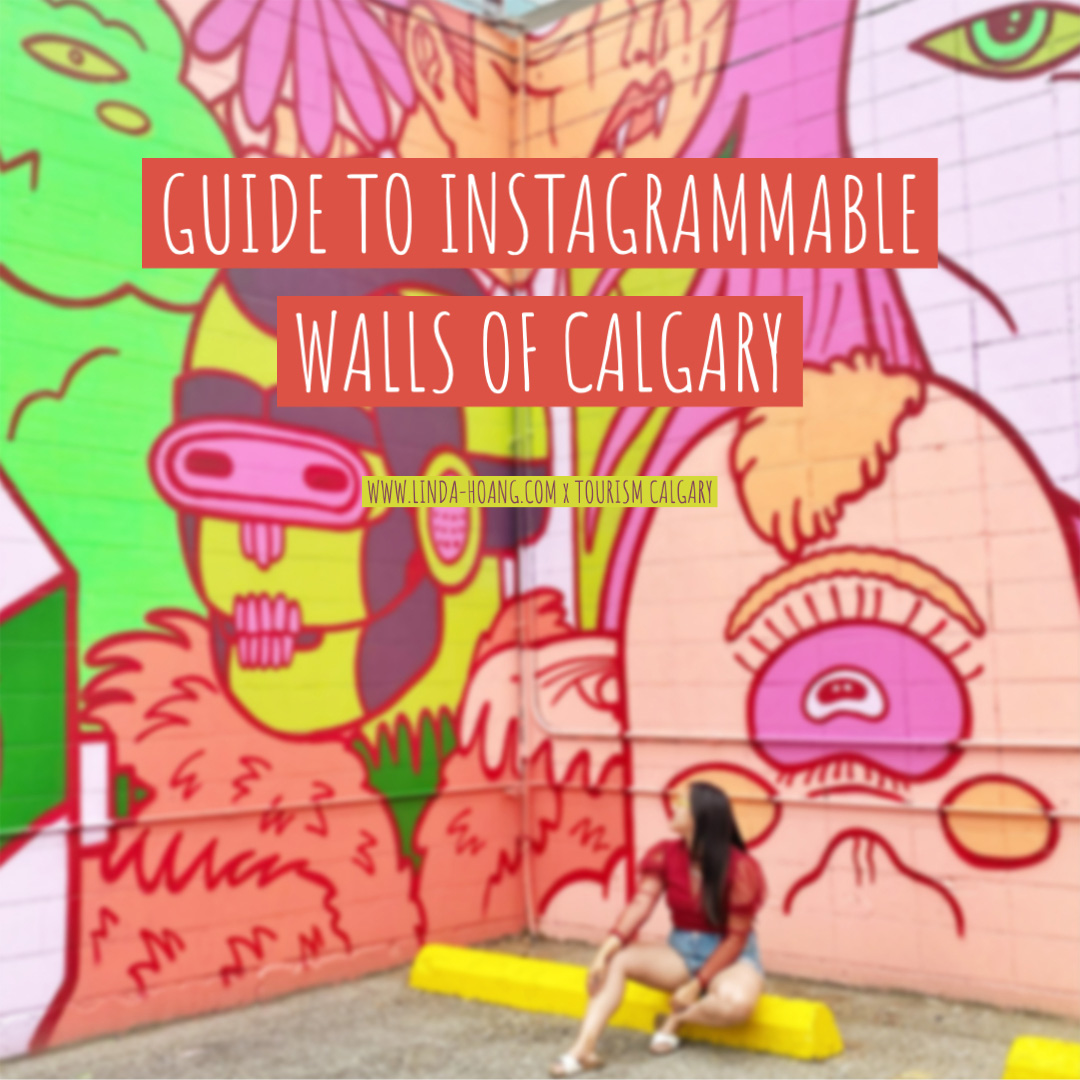 Guide to Instagrammable Walls of Calgary - Capture Calgary - Tourism Calgary - Explore Alberta - YYC - Arts