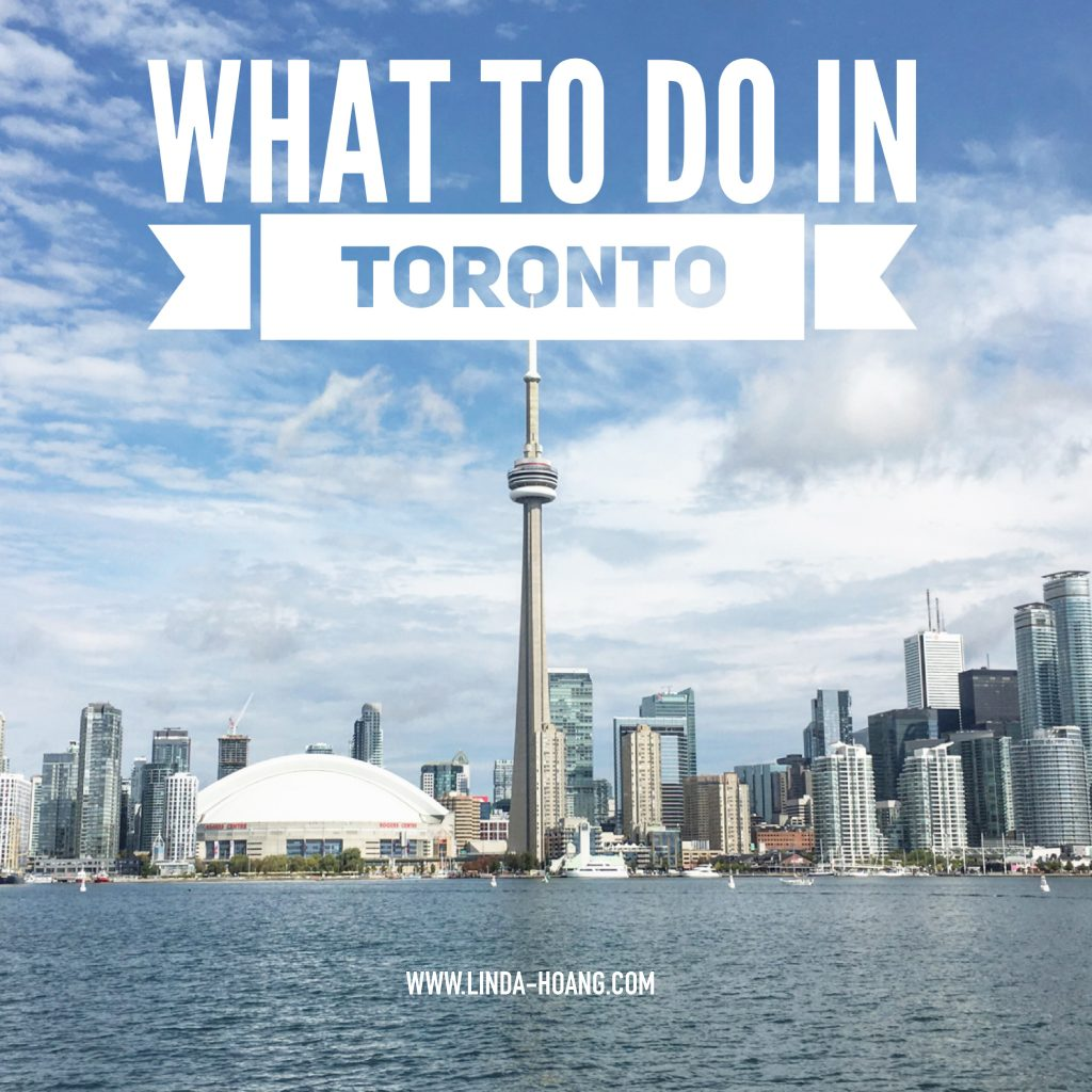 What to do in Toronto - TOURISM - TRAVEL