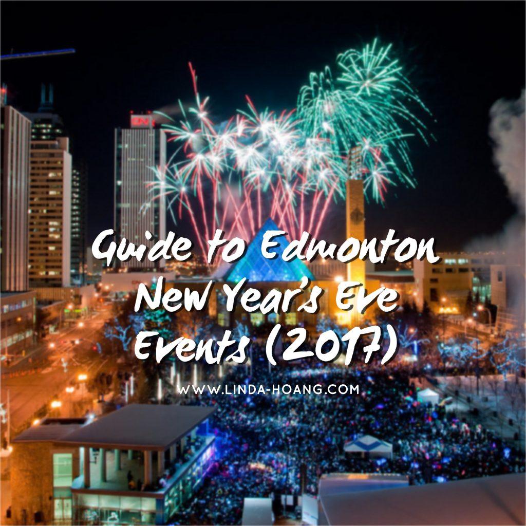 New Years Eve Edmonton Events 2017 Linda Hoang Explore Edmonton