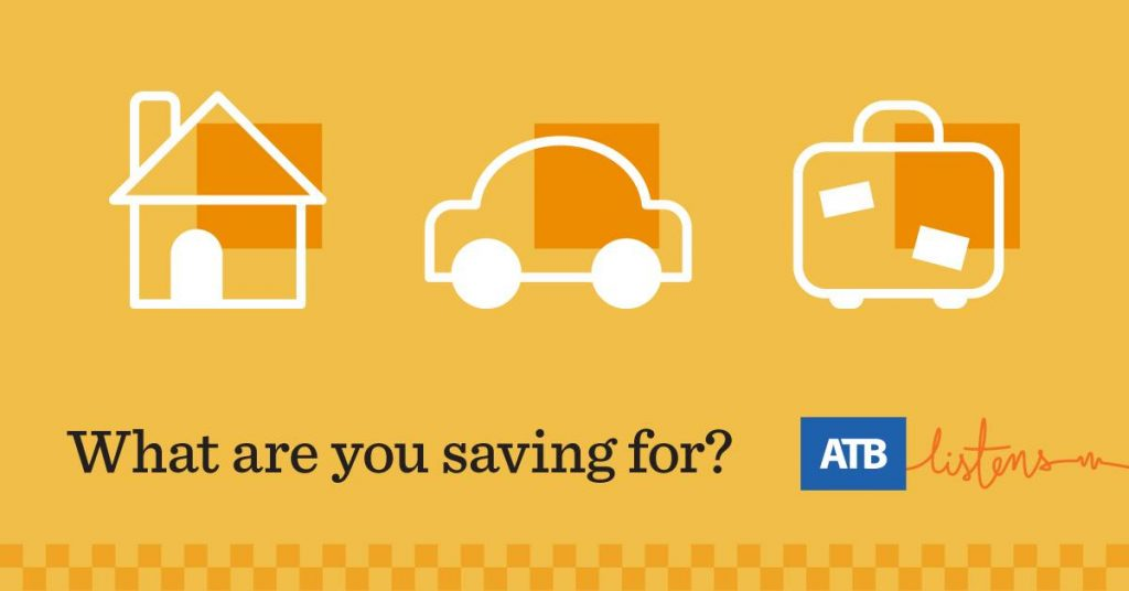 ATB Financial - What Are You Saving For