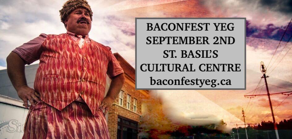 BaconFest YEG - Edmonton - Bacon Festival - River City Revival House Explore Edmonton