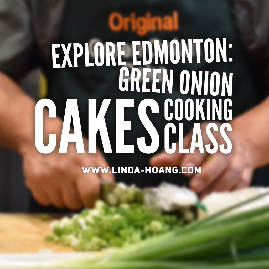 Explore Edmonton - Siu To Green Onion Cakes Cooking Class Get Cooking