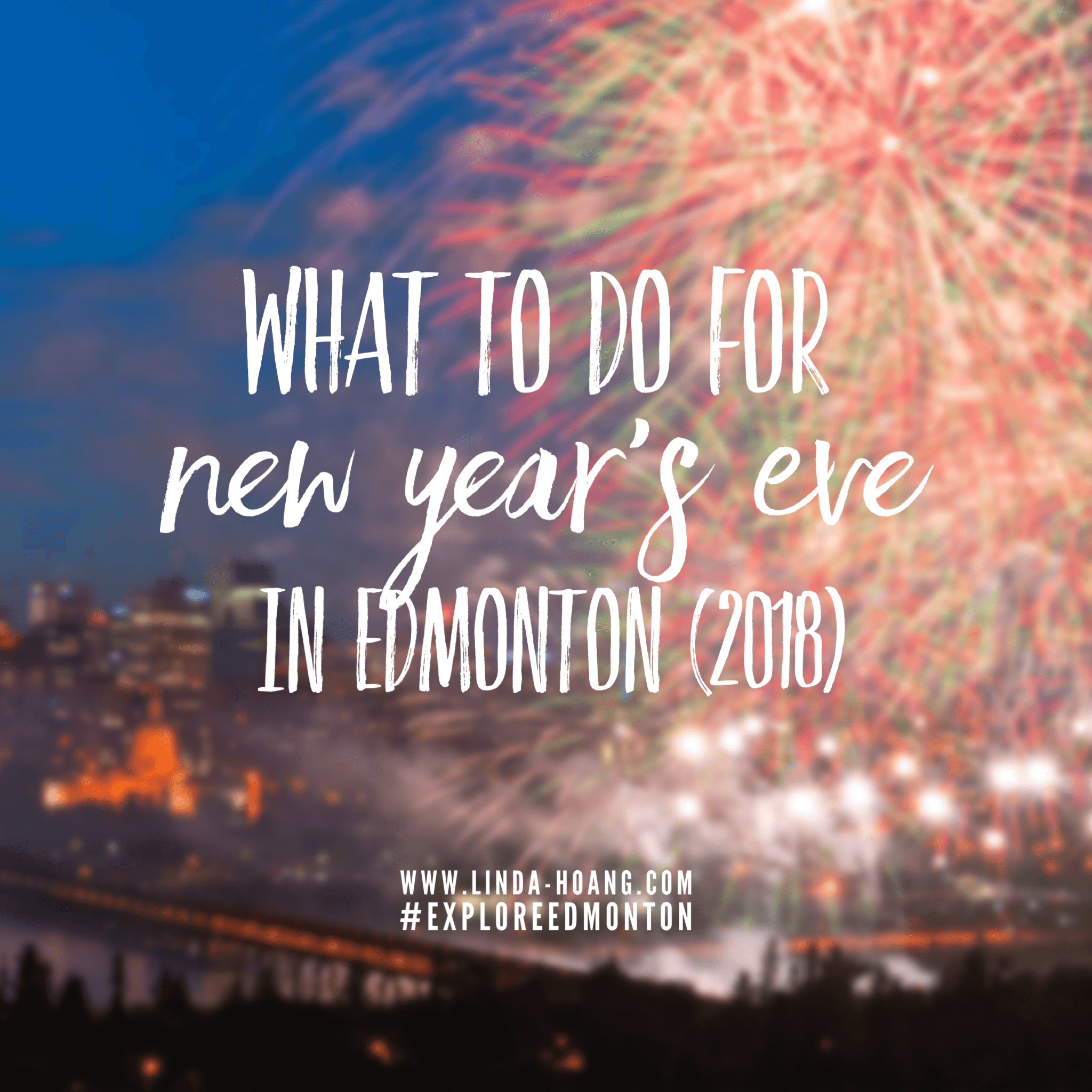 What To Do For New Years Eve Edmonton 2018 Things To Do Explore Edmonton