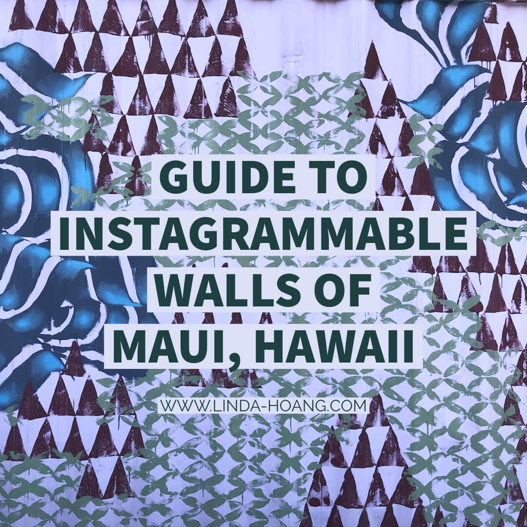 Guide to Instagrammable Walls of Maui Hawaii