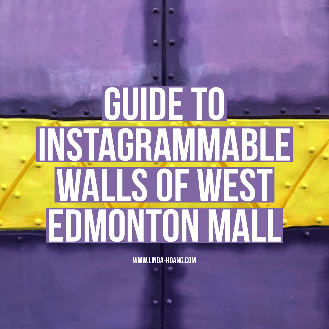 Instagrammable Walls of West Edmonton Mall