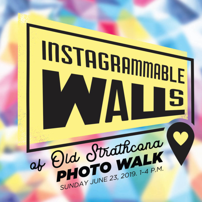 Instagrammable Wall Photo Walk Old Strathcona Whyte Ave June 23 2019