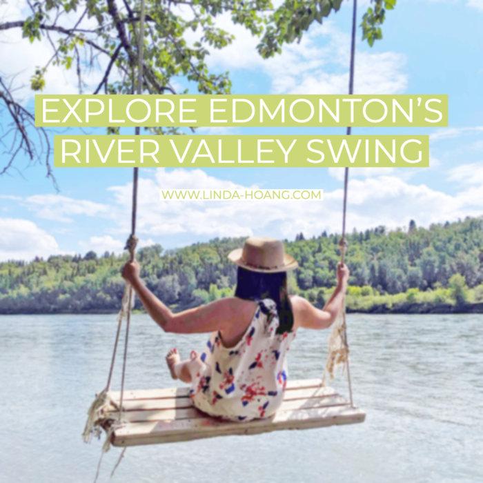 Explore Edmontons Hidden Rive Valley Swing