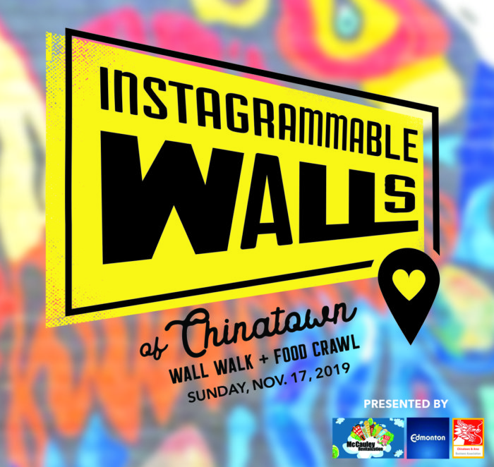Instagrammable Walls Food Crawl Chinatown McCauley Edmonton