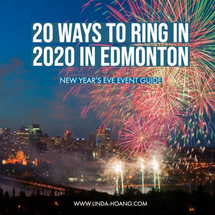 New Years Eve Explore Edmonton Event Guide 2020 Dec 31 2019