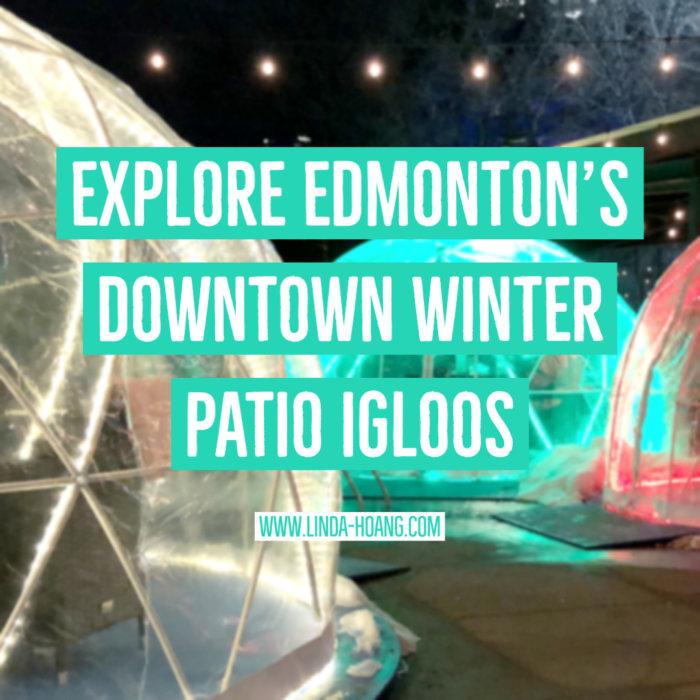 Explore Edmonton Downtown Winter Patio Igloos Travel Guide