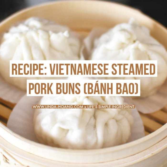 Life's Simple Ingredient - Vietnamese Steamed Pork Buns - Banh bao Recipe - Edmonton - Wheat