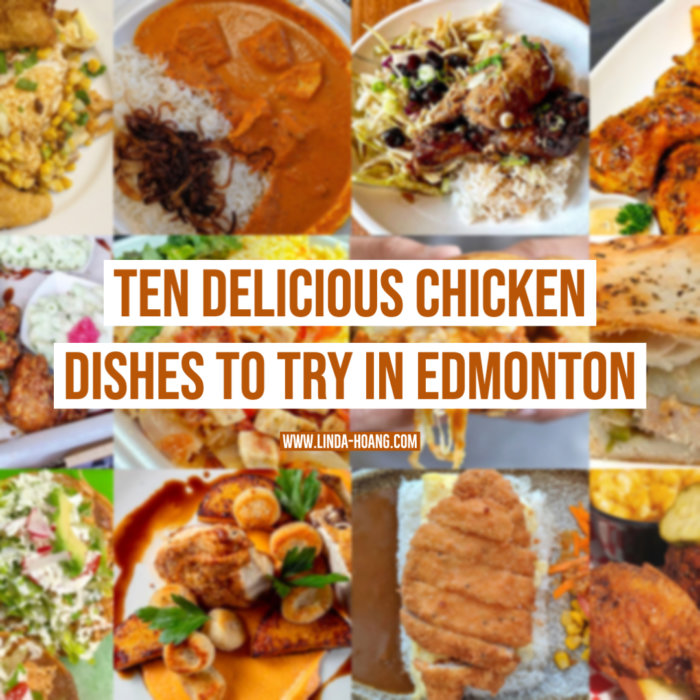 Ten Delicious Chicken Dishes to Try in Edmonton - Food - Restaurants - Alberta Chicken - Canadian Chicken Farmers