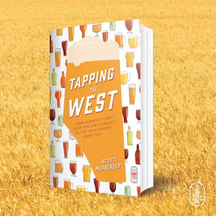 Alberta Beer - Tapping the West - Scott Messenger - Touchwood Editions - Edmonton Calgary Beer Book