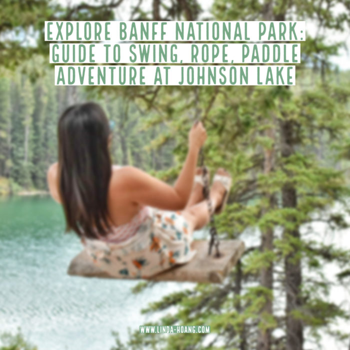 Explore Banff National Park - Travel Alberta - Johnson Lake - Swing Rope Paddle Adventure - Canadian Rocky Mountains