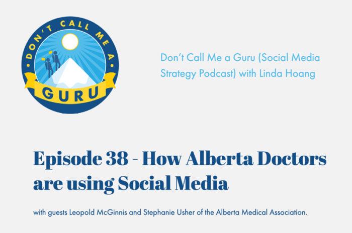 Podcast - Dont Call Me a Guru - Alberta Doctors - Social Media