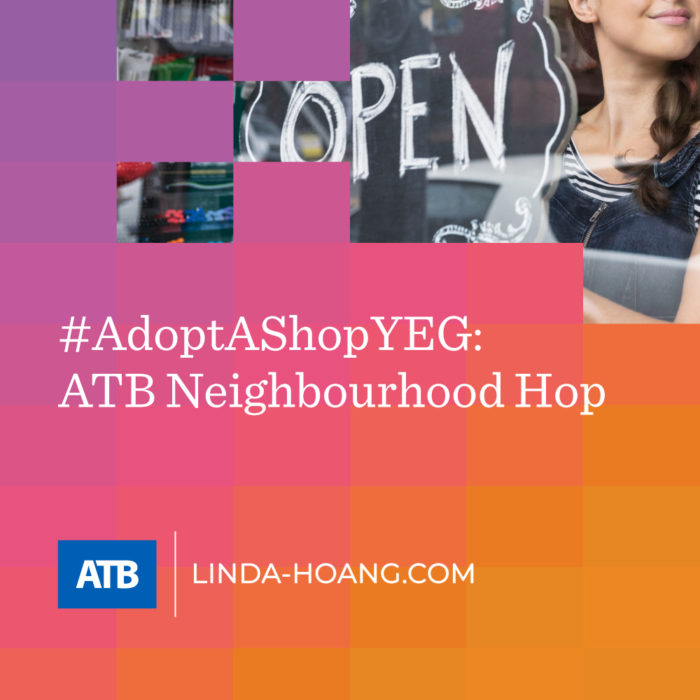 Adopt a Shop YEG - ATB Neighbourhood Hop Shop - ATB Financial - Explore Edmonton - Travel Alberta