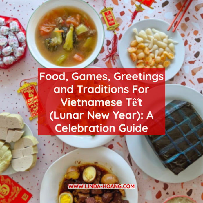 Vietnamese Tet Lunar New Year Food Edmonton Traditional Meal and Games Celebration Guide