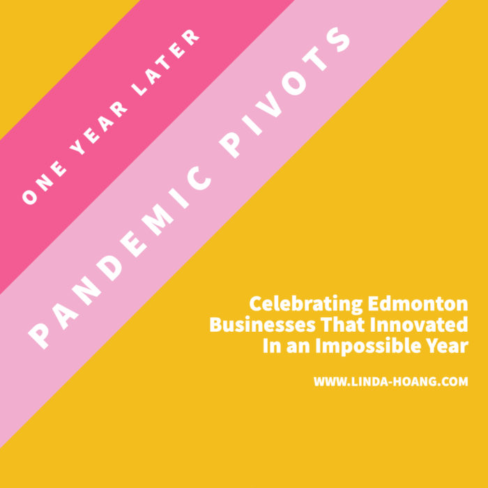 One Year Later - Pandemic Pivots - Celebrating Edmonton Businesses That Innovated During an Impossible Year - Explore Edmonton - Shop Local